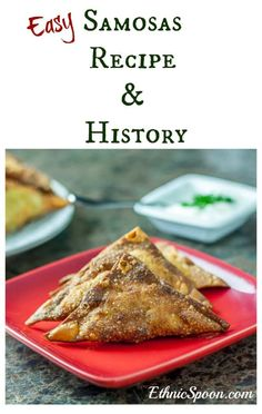 An easy recipe for samosas made with won-ton wrappers and the food history of samosas.   ethnicspoon.com