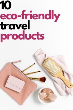 Check out these easy swaps for eco-friendly travel products!