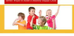 Seven Ways to Raise a Healthy Happy Child Stay At Home, Happy Kids, Im Not Perfect, Children, Healthy, Happy Children, Young Children, Boys, I'm Not Perfect