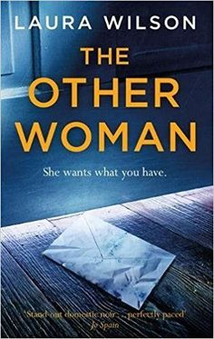 The Other Woman: The addictive psychological thriller you won't be able to put down!: Amazon.co.uk: Laura Wilson: 9781786485212: Books
