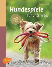 Easy Dogs / Hundespiele für unterwegs: Denksport, Tricks und Spiele von Cordula Weiß, Rezension von Bärbel Petermann
