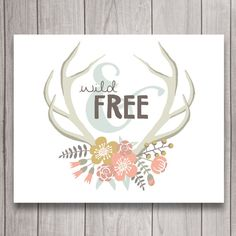 Wild and Free Nursery Wall Art Poster INSTANT DOWNLOAD, Girl Floral Antlers Baby Shower Gift, Boho Bedroom Decor, Woodland Printable Quote