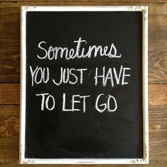 a lesson we are constantly learning. (i'm also really big on chalk boards, in general, right now.)