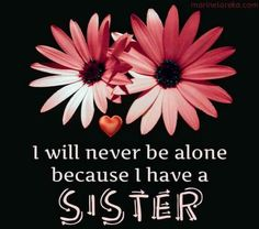 I love my sister. Sister Love Quotes, Sister Poems, Love My Sister, Sister Sayings, Lil Sis, Sister Gifts, Best Friends Sister, True Friends, Twin Sisters