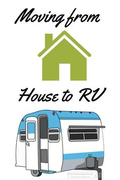 Strategies for moving from house to RV: handling all your stuff and your emotions.