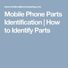 Mobile Phone Parts Identification | How to Identify Parts