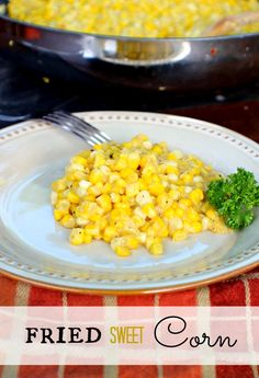 Love corn but want something a little different? Tried this amazing Fried Sweet Corn Recipe! A little butter and a skillet will change corn FOREVER! You must try this!!!!!