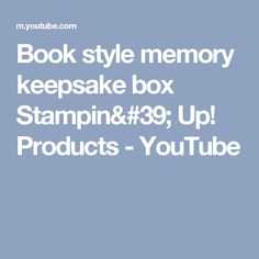 Book style memory keepsake box Stampin' Up! Products - YouTube