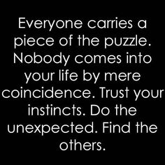 Nobody comes into your life by mere coincidence - find a team of amazing people who want to see you shine!!