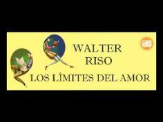 Walter Riso   Los limites del amor. - YouTube