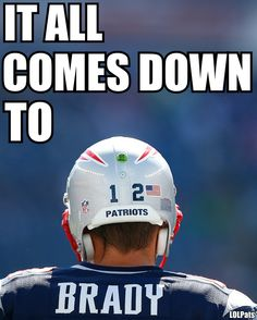 THERE ARE A LOT OF GREAT PLAYERS ON THE PATS, BUT IN THE END…