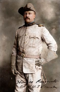 historic black and white photos colorized (29) ~ Theodore Roosevelt in his Rough Rider uniform - 1898.
