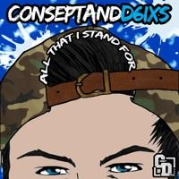 All That I Stand For - Consept And D6ixS by Consept and D6ixS on SoundCloud