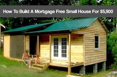 How to Build a Mortgage free Small House for $5,900. This awesome mortgage free small house that you can make over a weekend for the price of a vacation