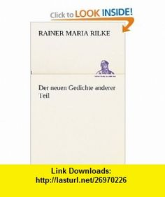 Der neuen Gedichte anderer Teil (German Edition) (9783849100100) Rainer Maria Rilke , ISBN-10: 3849100103  , ISBN-13: 978-3849100100 ,  , tutorials , pdf , ebook , torrent , downloads , rapidshare , filesonic , hotfile , megaupload , fileserve