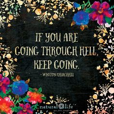 Keep going! Happy Thoughts, Positive Thoughts, Positive Quotes, Love Words, Beautiful Words, Natural Life Quotes, Meaningful Quotes, Inspirational Quotes, Courage Quotes