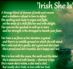 """IRISH SHE IS""...I LOVE this...kinda describes my personality too...haha <3 the Irish in me :)"