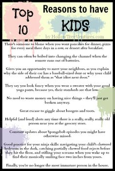 10 funny (and true) reasons to have kids. #parenting #humor