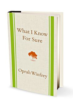 "Love this book! It's a really good read A must-add to your fall reading list: ""What I Know for Sure"" compiles the best of Oprah's columns for O, The Oprah Magazine over the past 15 years. You can read an excerpt here. Book Club Books, Book Lists, Books To Read, My Books, Fiction, Successful Relationships, Inspirational Books, What To Read, Book Nooks"