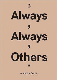 Ulrike Müller: Always, Always, Others: Manuela Ammer, Karen Kelly, Barbara Schroeder, Ulrike Müller: 9780985337780: Amazon.com: Books