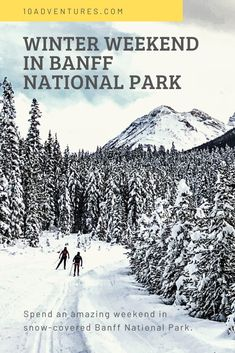 Spend an amazing winter weekend in Banff National Park - a perfect destination for adventure seekers, families with kids and outdoor lovers. Banff National Park, National Parks, Chateau Lake Louise, Banff Springs, Parks Canada, Emerald Lake, Family Weekend, Romantic Destinations, Winter Hiking