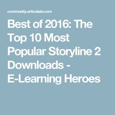 Best of 2016: The Top 10 Most Popular Storyline 2 Downloads - E-Learning Heroes
