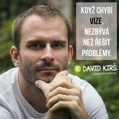 Když chybí vize, nezbývá než řešit problémy.