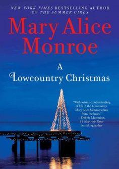 A lowcountry Christmas / Mary Alice Monroe.