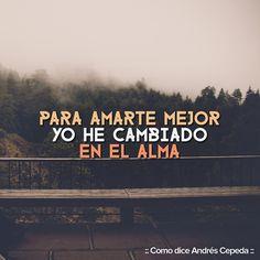 Este mensaje fue compartido vía Andrés Cepeda Decir No, Songs, Maya, Quotes, Movie Posters, Instagram, Romantic Quotes, Powerful Quotes, Words