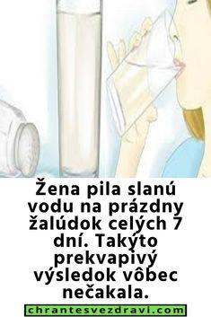 Žena pila slanú vodu na prázdny žalúdok celých 7 dní. Takýto prekvapivý výsledok vôbec nečakala. Detox