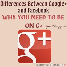 Differences between Google+ and Facebook and Why You Need To Be on G+ as a Blogger.  #googleplus #socialmedia #bloggingtips