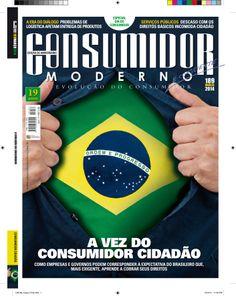 """Edição Impressa 189 - MARÇO 2014  """"A VEZ DO CONSUMIDOR CIDADÃO""""  Como empresas e governos podem corresponder à expectativa do brasileiro que, mais exigente, aprende a cobrar seus direitos"""