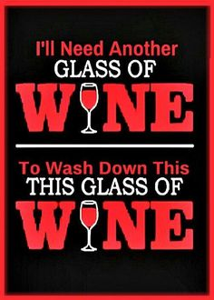 I'll need another glass of wine...