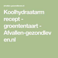 Koolhydraatarm recept - groententaart - Afvallen-gezondleven.nl