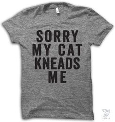 Sorry! My cat kneads me!