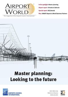 In the spotlight: Master planning Airport report: Orlando & Bahrain Special report: ASQ awards Plus: SMART Airports & World Business Partners Aviation Training, Orlando, Acting, World, Orlando Florida, The World