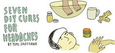 7 DIY Cures for Headaches- @Joleigh Haupt I thought of you!