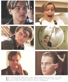 Leonardo DiCaprio as Jack Dawson how could he be more attractive & his character is just so sweet