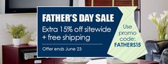 Fathers Day Sale. Save an extra 15% on all orders.