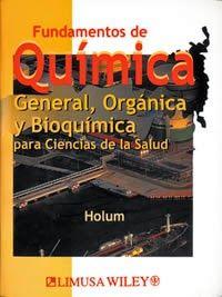 LIBROS LIMUSA: FUNDAMENTOS DE QUÍMICA GENERAL ORGÁNICA Y BIOQUÍMI...
