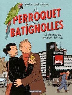 Le perroquet des batignolles tome 1 : Michel Boujut, Jacques Tardi, Stanislas - BD