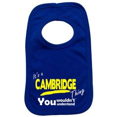 123t USA Baby It's Cambridge Thing You Wouldn't Understand Funny Baby Bib