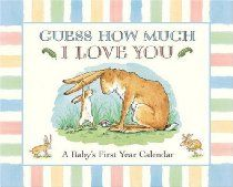 Guess How Much I Love You: A Baby's First Year Calendar  By Candlewick Books