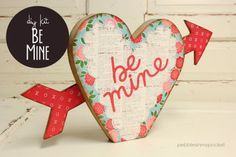 Be Mine at pebblesinmypocket.com Available as unfinished wood and as kits. Bulk discounts available for craft & church groups... please email pebblesorders@gmail.com  Thank you!