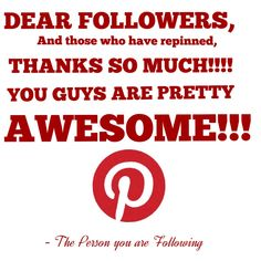 """I ♥ ALL MY FOLLOWERS! I love it when I get """"repinned"""" and sweet comments. Thank you friends!"""