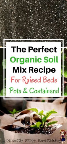 The perfect DIY Organic Soil Mix for your garden raised bed, pots and containers. Rich in nutrients and light for planting.Easy to make recipe. #gardensoilmixture
