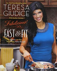 """: Fast & Fit Teresa's Low-Fat, Super-Easy Italian Recipes"""" by Teresa Giudice available from Rakuten Kobo. With two New York Times best sellers and continued star-status on The Real Housewives of New Jersey, Teresa Giudice h. Kindle, Free Epub, Teresa Giudice, Healthy Meals For One, Healthy Eating, Four Kids, Most Popular Books, Latest Books, Real Housewives"""