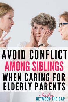 One of the greatest causes of caregiver stress is conflict among their family. These are some awesome tips that help keep conflict at a minimum so you can take care of your elderly parent united as a team. #caregiver #sandwichgeneration #elderlyparent #family
