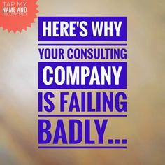 HERES WHY YOUR CONSULTING COMPANY IS FAILING BADLY   There are lots of reasons why consulting businesses go down the pan.  Lack of sustainable demand.  Bad business management.  Terrible cash flow.  Self-obsessed owner.  Poor positioning.  Shit delivery.  But the one thing that all failing consulting companies have in common is this.  They do not know how to predictably and consistently acquire clients in order to keep their deal flow healthy.  After all client and customers are the singular… Consulting Companies, Business Management, Lead Generation, Digital Marketing, Fails, Self, Learning, Create, People