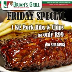 FRIDAY SPECIAL @ Brian's Grill and Family Restaurant. 1 Kg Pork Ribs & Chips for only R99 (NO SHARING) Call us on: (0)44 272 0072  #Friday #Special #BriansGrill  No alcohol sold to u/18's